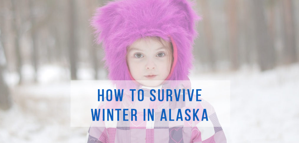How to survive winter in Alaska | Tips for Alaska winters