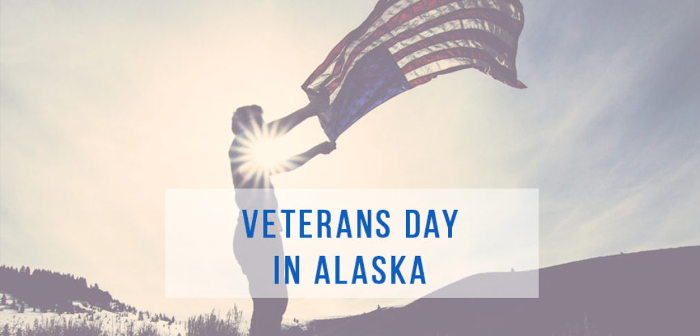 Veterans Day in Alaska - ways to honor our Vets from Brooke Stiltner, Re/Max Realtor
